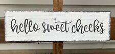 "Bathroom Farmhouse Wood Sign Funny Bathroom Sign HELLO SWEET CHEEKS Small 12"""