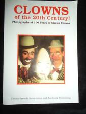 Clowns of the 20th Century Photographs of 100 Years of Circus Clowns history