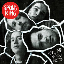 Spring King - Tell Me If You Like To - CD Album (10th June 2016) Brand New