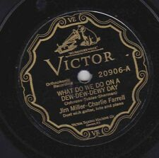 Jim Miller & Charlie Farrell on 78 rpm Victor 20906: What Do We Do on a Dew Dew