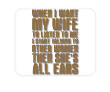 CUSTOM Mouse Pad 1/4 - Want Wife to Listen, Talk to Other Women
