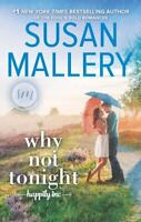 Why Not Tonight [Happily Inc, 3] by Mallery, Susan , Mass Market Paperback