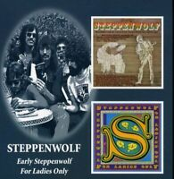 Steppenwolf - Early Steppenwolf / For Ladies Only (2005)  2CD  NEW  SPEEDYPOST