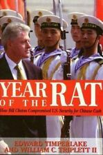 Year of the Rat : How Bill Clinton Compromised American Security for-ExLibrary
