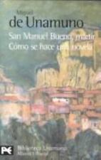 San Manuel Bueno, mrtir Cmo se hace una novela