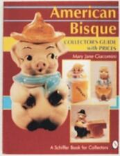 American Bisque : A Collector's Guide with Prices by Mary Jane Giacomini (1997,