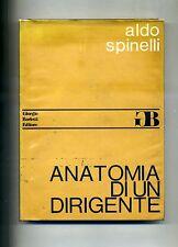 Aldo Spinelli # ANATOMIA DI UN DIRIGENTE # Giorgio Borletti Editore 1972