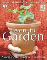 Dorling Kindersley Publishing Staff, Learn To Garden, Hardcover, Very Good Book