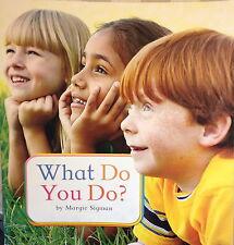 Teacher Big Book WHAT DO YOU DO? Kindergarten 1st SHARED READING