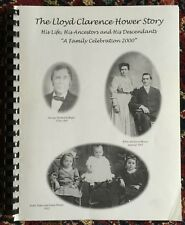 The LLOYD CLARENCE HOWER Story His Life, Ancestors~Descendants 2000 Pennsylvania