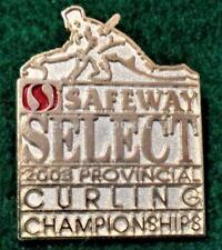2003 SAFEWAY SELECT CURLING PROV. CHAMPIONSHIP CURLING Lapel Pin