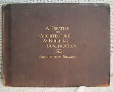 A TREATISE ON ARCHITECTURE AND BUILDING CONSTRUCTION ARCHITECTURAL DRAWING old