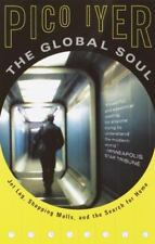 The Global Soul: Jet Lag, Shopping Malls, and the Search for Home, Iyer, Pico, 0