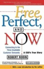 Free, Perfect, and Now: Connecting to the Three Insatiable Customer Demands: A C