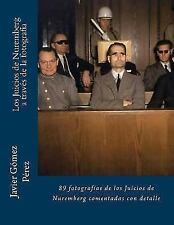 Los Juicios de Nuremberg a Través de la Fotografía : 89 Fotografías de Los...
