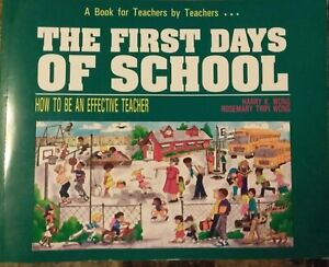 The First Days of School How to Be and Effective Teacher