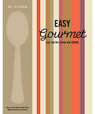 My Kitchen: Easy Gourmet, Murdoch Books, New Book