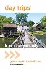 Day Trips: Day Trips from New York City : Getaway Ideas for the Local...