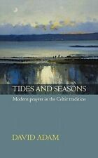 Tides and Seasons Reissue - Modern Prayers in the Celtic Tradition (Paperback or