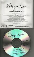 KILEY DEAN Who Will I run to w/ RARE RADIO EDIT PROMO DJ CD single MADONNA 2003