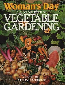 Woman's Day - SHIRLEY STACKHOUSE VEGETABLE GARDENING HC/DJ - NEW CONDITION