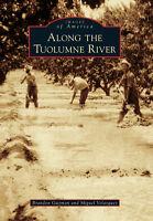 Along the Tuolumne River [Images of America] [CA] [Arcadia Publishing]