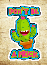 """Don't Be a Prick Sticker Decal Funny 3.75"""" x 2.5"""" Vinyl Cactus"""