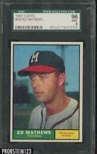 "1961 Topps #120 Ed Eddie Mathews Braves HOF SGC 96 MINT 9 "" RAZOR SHARP """