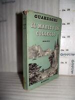LIBRO Giovannino Guareschi IL MARITO IN COLLEGIO Romanzo ameno 11^ed. 1954☺