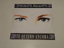 """NICOLETTA MAGALOTTI - TE QUIERO ANCORA - 12"""" MAXI SINGLE EMI RECORDS 1992 ITALY"""