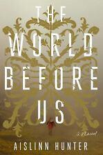The World Before Us Mystery Gothic England Novel Aislinn Hunter