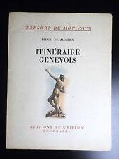 Itinéraire Genevois Henri de Ziegler Editions du Griffon 1945