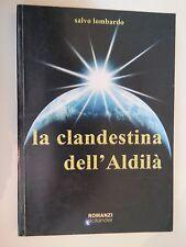 LIBRO SALVO LOMBARDO - LA CLANDESTINA DELL'ALDILA' - SICILANDER 2007