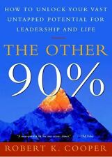 The Other 90%: How to Unlock Your Vast U