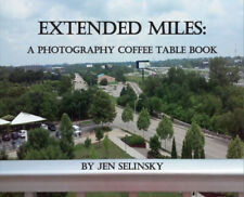 Extended Miles: A Photography Coffee Table Book by Jen Selinsky.
