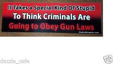 Gun Rights Bumper Stickers 2-pack SPECIAL KIND OF STUPID CRIMINALS OBEY - 08