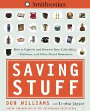 Saving Stuff: How to Care for and Preserve Your Co