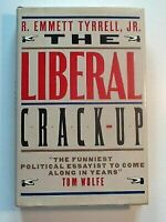 The Liberal Crack-Up, R. Emmett Tyrrell Jr.,0671527355, Book, Good