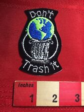 Environment Eco Friendly Ecology EARTH DON'T TRASH IT Slogan Patch 77GG