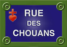 PLAQUE de RUE Collection FRANCE CHOUANS VENDEE Personnalisable ALU 20x30 cm