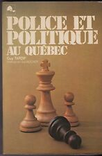 POLICE ET POLITIQUE AU QUEBEC    GUY TARDIF   1974