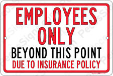 """Employees Only Beyond This Point Insurance 12""""x8"""" Aluminum Sign Made in the USA"""