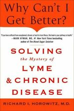 Why Can't I Get Better? livre neuf maladie de LYME **** medical