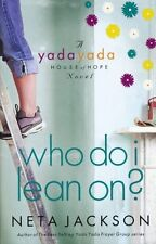 Who Do I Lean On? (Yada Yada House of Hope) by Neta Jackson