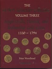The Herbert Schneider Coll vol 3 Anglo-Gallic,flemish & brabantine Gold Coins
