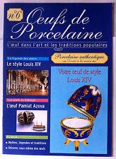 Oeuf de Porcelaine n°6; L'oeuf dans l'Art & les traditions, Louis XIV