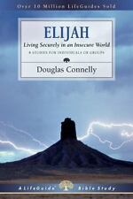 Elijah: Living Securely in an Insecure World (Lifeguide Bible Studies)