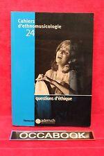 Cahiers d'ethnomusicologie 24 - Questions d'éthique - Livre - Occasion