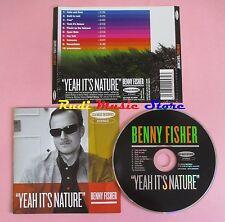 CD BENNY FISHER Yeah it's nature 2008 uk SEA BASS SEABASS0001(Xs7)no lp mc dvd