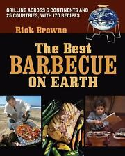 The Best Barbecue on Earth: Grilling Across 6 Continents and 25-ExLibrary